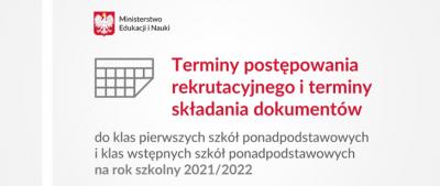 Terminy przyjmowania uczniów do szkół ponadpodstawowych na rok szkolny 2021/2022